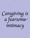 Caregiving Fearsome Intimacy