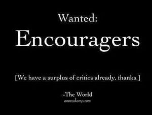 Encouragers wanted