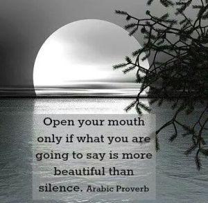 open your mouth only if