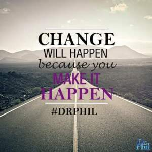 Change will happen Dr Phil
